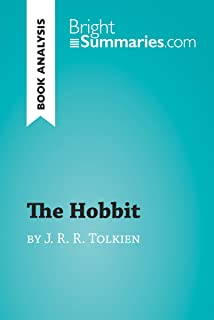 The Hobbit by J. R. R. Tolkien (Book Analysis): Detailed Summary, Analysis and Reading Guide (BrightSummaries.com) (English Edition)
