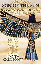 Son of the Sun: A novel of Akhenaten and Nefertiti (The Egyptian Sequence)