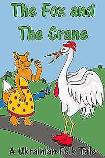 The Fox And The Crane - A Folk Tale (Folk Tales)