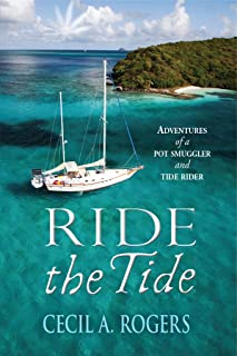 Ride The Tide: adventures of a pot smuggler and tide rider (English Edition)