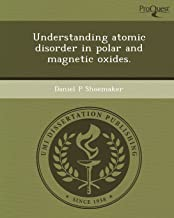 Understanding Atomic Disorder in Polar and Magnetic Oxides