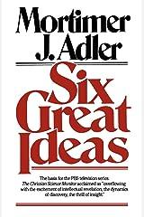 Six Great Ideas Kindle Edition
