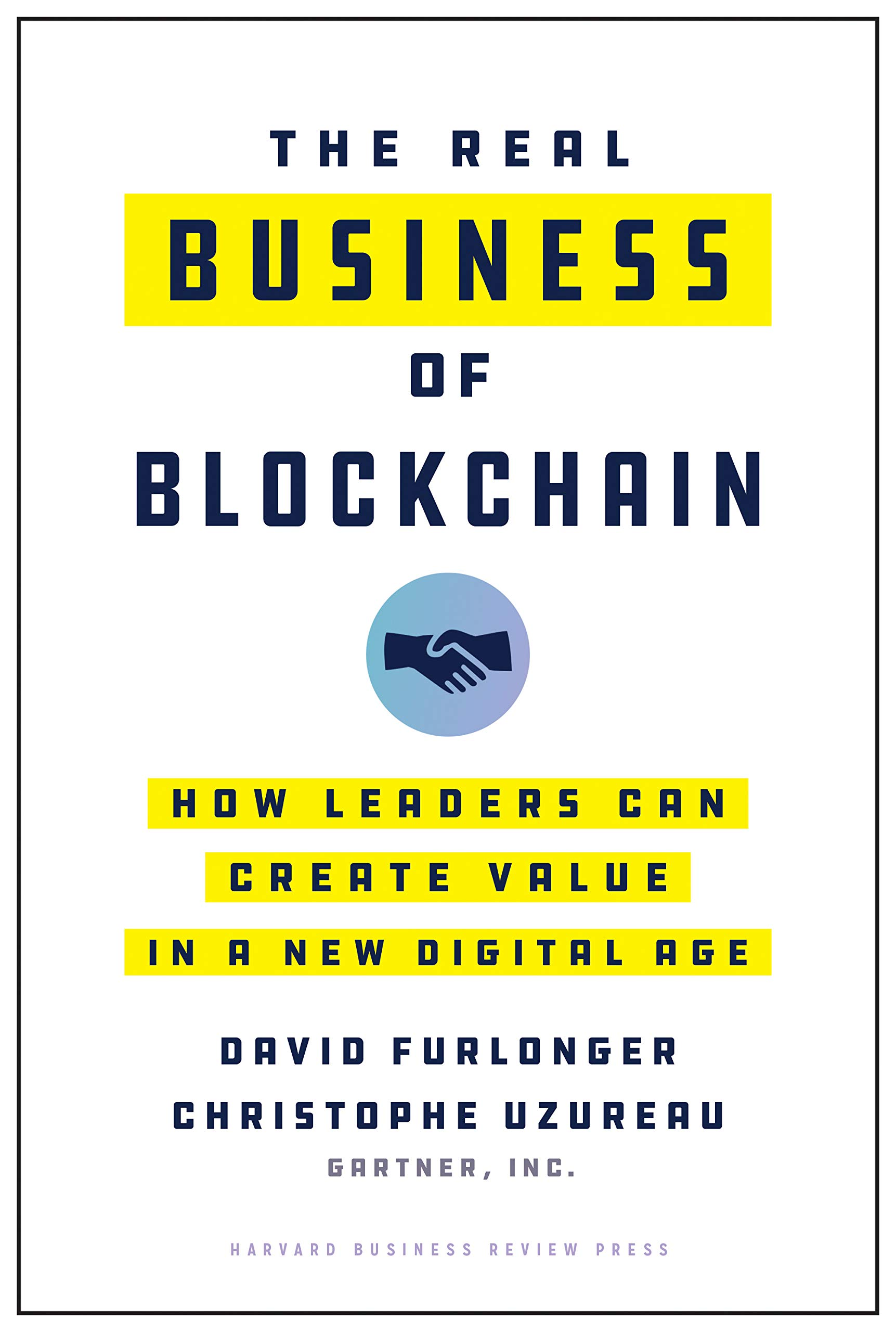 Image OfThe Real Business Of Blockchain: How Leaders Can Create Value In A New Digital Age