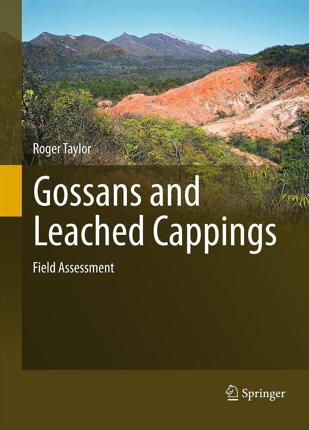 与える絶滅した放課後Gossans and Leached Cappings: Field Assessment (English Edition)