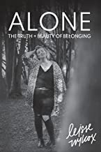 ALONE: The Truth + Beauty of Belonging