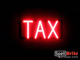 SpellBrite Ultra-Bright TAX Sign Neon-LED Sign (Neon look, LED performance)