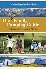 The Complete Family Camping Guide: A Grown-Ups Survival Manual Paperback