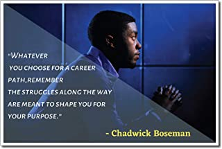"""Chadwick Boseman Poster Quote """"Whatever you choose for a career path remember the struggles...shape you for your purpose.""""..."""