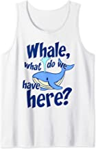 Whale Pun Funny Watching What Do We Have Orca Gift Tank Top