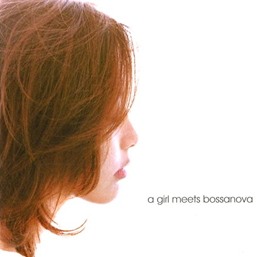 A Girl Meets Bossanova