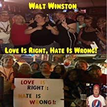 Love Is Right, Hate Is Wrong
