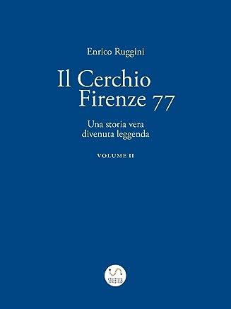 Il Cerchio Firenze 77, Una storia vera divenuta leggenda Vol 2
