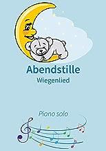 Abendstille: Wiegenlied (German Edition)