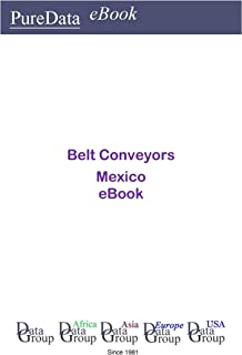 Belt Conveyors in Mexico: Market Sales (English Edition)