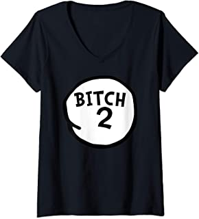 Womens Bitch 2 tee Funny Bitch two Group Matching  V-Neck T-Shirt