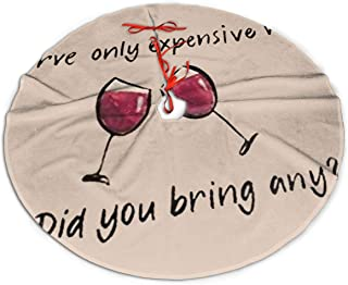 Xmas Tree Skirt, Soft We Serve Only Expensive Wine Xmas Party Decoration for Holiday Party, 48