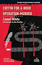 Coffin for a Hood / Operation—Murder