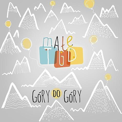Góry Do Góry by Male Tgd on Amazon Music - Amazon co uk