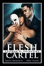 The Flesh Cartel #8: Loyalties (The Flesh Cartel Season 1: Damnation)
