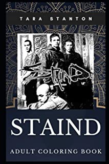 Staind Adult Coloring Book: Millennial Hard Rock and Alternative Metal Band and Acclaimed Lyricists Inspired Coloring Book...