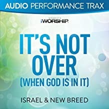 It's Not Over (When God Is In It) [Audio Performance Trax]