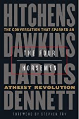 The Four Horsemen: The Conversation That Sparked an Atheist Revolution Kindle Edition