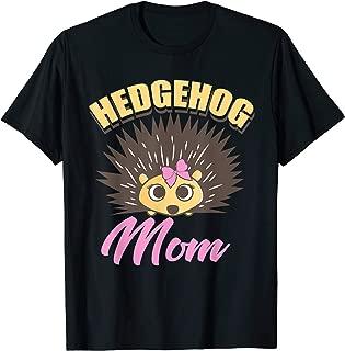 Hedgehog Mom   Cute Adorable Porcupine Mom Gift T-Shirt