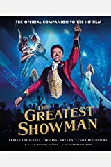 The Greatest Showman - The Official Companion to the Hit Film: Behind the Scenes. Original Art. Exclusive Interviews. Hardcover