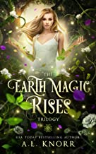 The Earth Magic Rises Trilogy: Bones of the Witch, Ashes of the Wise, Heart of the Fae