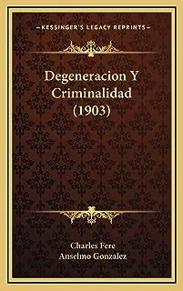 Degeneracion Y Criminalidad (1903)