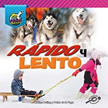 My Physical Science Library: Rápido y lento (Fast and Slow) – Rourke Spanish Reader, Grades K–2, 24 Pages (Mi biblioteca de Física (My Physical Science Library)) (Spanish Edition)