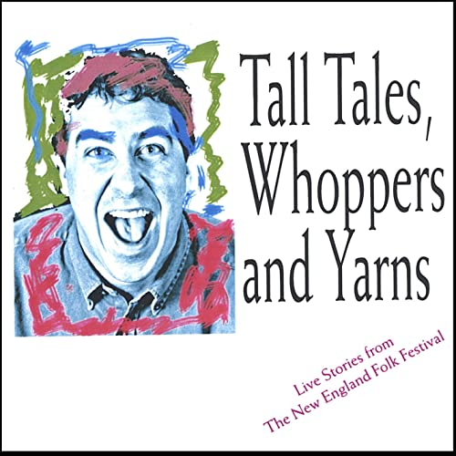 Tall Tales, Whoppers and Lies - Live At the New England Folk Festival