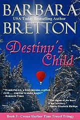 Destiny's Child: The Crosse Harbor Time Travel Trilogy Kindle Edition