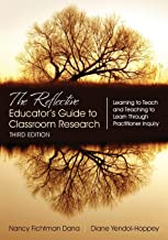 The Reflective Educator's Guide to Classroom Research: Learning to Teach and Teaching to Learn Through Practitioner Inquiry (NULL)