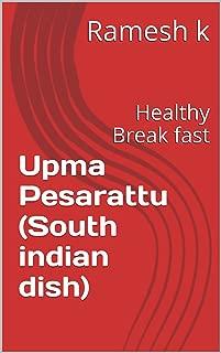 Upma Pesarattu (South indian dish): Healthy Break fast