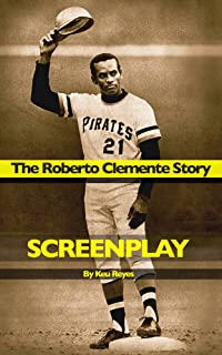 Clemente: The Roberto Clemente Story Screenplay