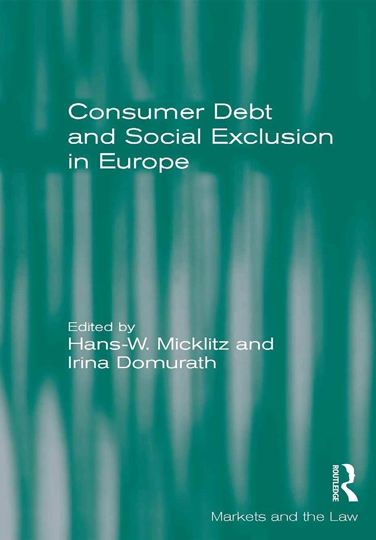 作動するシルク意外Consumer Debt and Social Exclusion in Europe (Markets and the Law) (English Edition)