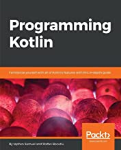 Programming Kotlin: Get to grips quickly with the best Java alternative