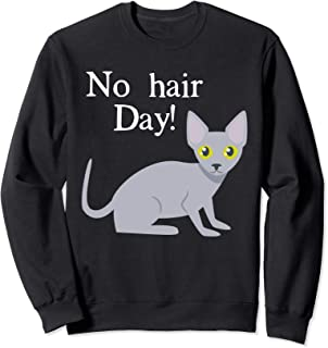 No Hair Day! - Sphynx Cat Clothes for Hairless Cat Lover Sweatshirt