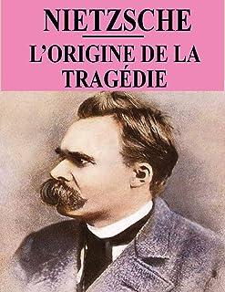 L'origine de la tragédie: dans la musique ou hellénisme et pessimisme (édition annotée)