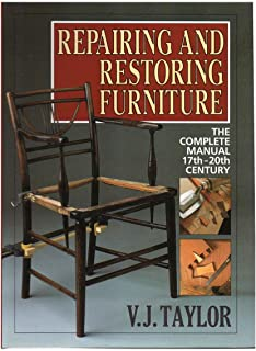 Repairing and Restoring Furniture: The Complete Manual 17-20th Century