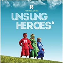 Unsung Heroes 6