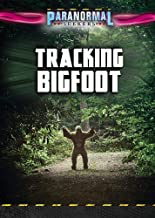 Tracking Bigfoot (Paranormal Seekers)