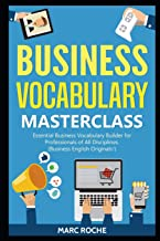 Business Vocabulary Masterclass ©: Essential Business Vocabulary Builder for Professionals of All Disciplines (Business English Originals ©)