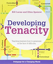 Developing Tenacity: Teaching learners how to persevere in the face of difficulty