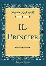 IL Principe (Classic Reprint) (Italian Edition)