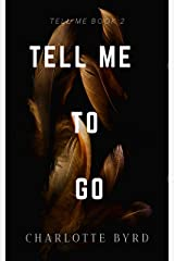 Tell Me to Go (Tell Me Series Book 2) Kindle Edition
