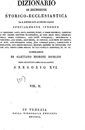 Dizionario di Erudizione Storicoecclesiastica Da S. Pietro Sino Ai Nostri Giorni - Gregorio XVI - Vol. II
