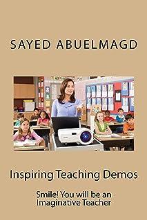 Inspiring Teaching Demos: Smile! You will be an Imaginative Teacher (Da Bomb Book 21)