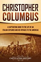 Best Christopher Columbus: A Captivating Guide to the Life of an Italian Explorer and His Voyages to the Americas Reviews